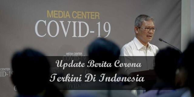 Update Berita Corona Terkini Di Indonesia